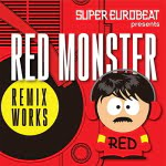 SUPER EUROBEAT presents RED MONSTER REMIX WORKS