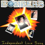 Independent Love Song/Bombers