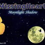 Moonlight Shadow/Missing Heart