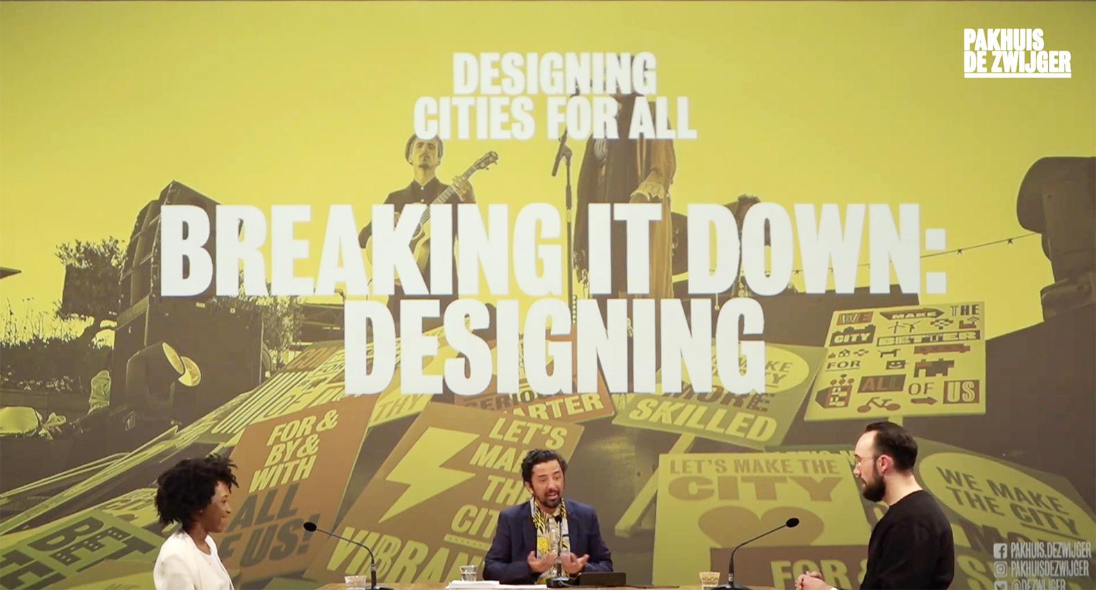 Designing Cities for All 2 Breaking it down: Designing - Pakhuis de Zwijger - Nyasha Harper-Michon