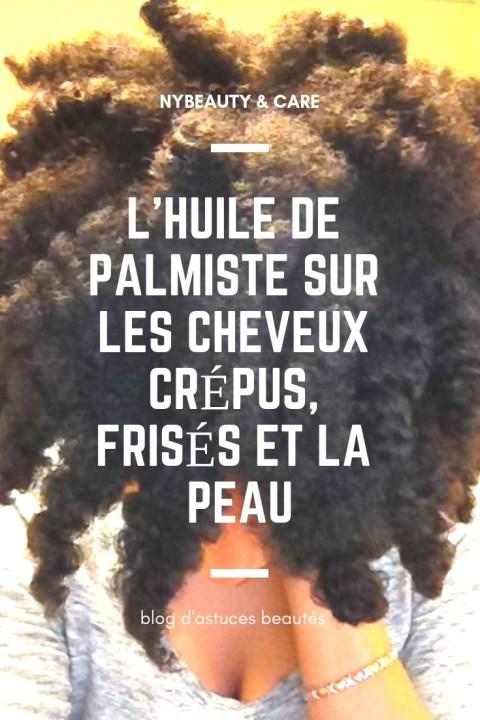 les effets de l'huile de palmistes sur nos cheveux crépus, frisés mais aussi sur notre peau