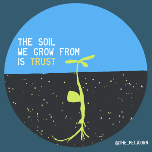 the soil we grow from is trust, written over a rooting and sprouting seedling
