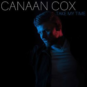 """Canaan Cox, """"Take My Time"""""""