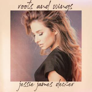Jessie James Decker Roots and Wings
