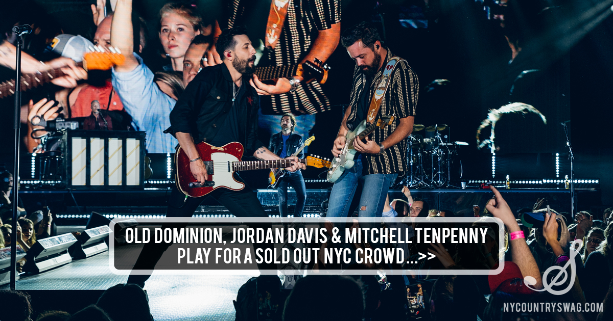 meet 28fa7 694da Old Dominion, Jordan Davis   Mitchell Tenpenny Sold Out Show in NYC