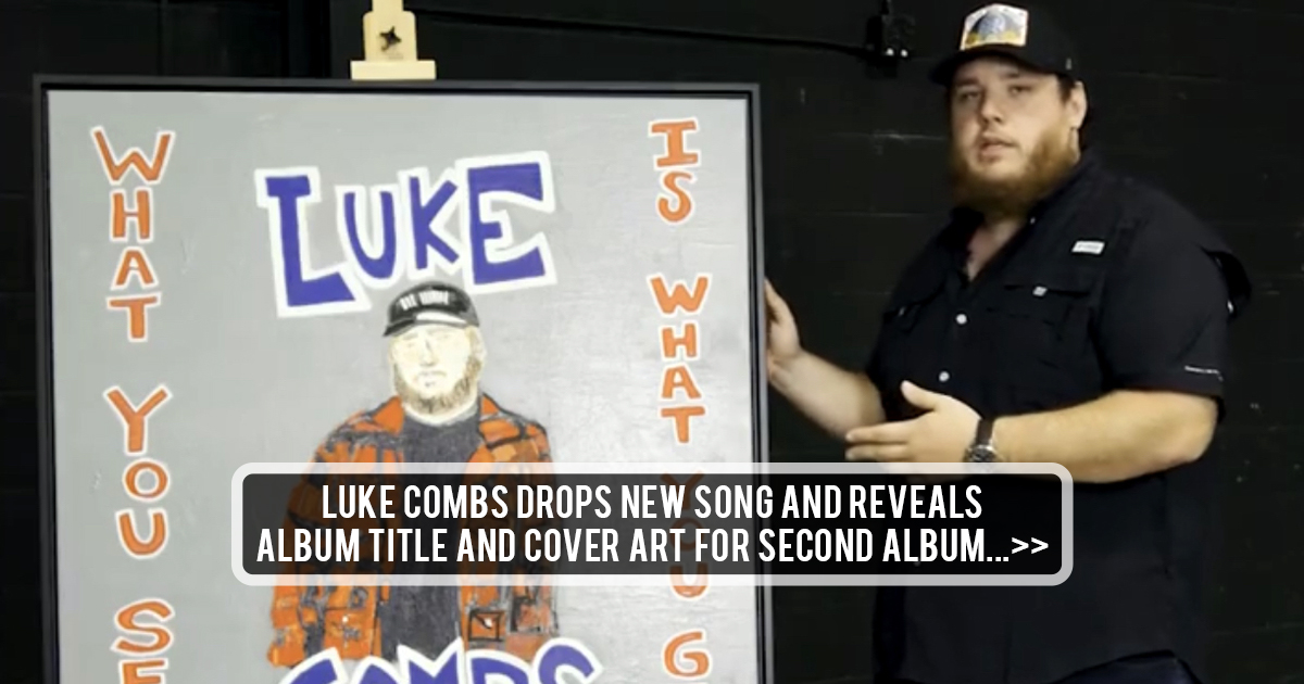 Luke Combs Drops New Song Reveals Title Cover Art For Next Album