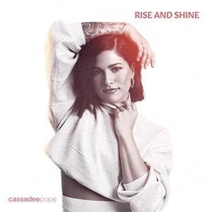 Rise and Shine Cassadee Pope