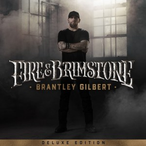 Brantley Gilbert's Fire & Brimstone (Deluxe Edition)