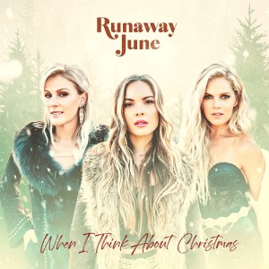 Runaway June When I Think About Christmas