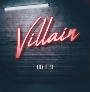 """Lily Rose, """"Villain"""", Out Now"""