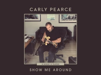 Carly Pearce new song Show Me Around Busbee
