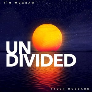 Undivided Tim McGraw Tyler Hubbard