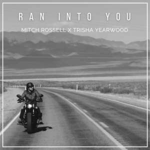 """Mitch Rossell's new song, """"Ran into You"""" featuring Trisha Yearwood is available now"""