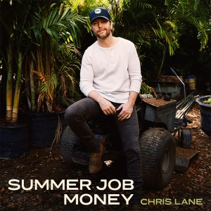 "Chris Lane's new song, ""Summer Job Money"" is available now, April 30th, on all streaming platforms"