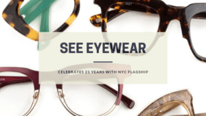 SEE Eyewear Celebrates 21 Years with NYC Flagship