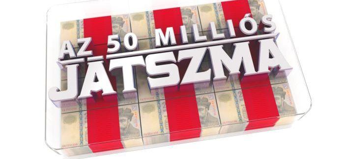 50 milliós játszma! Jelentkezz játékosnak