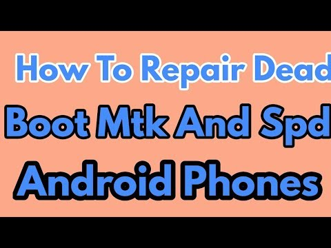 How To Repair Dead Boot Mtk And Spd Android Phones - NY