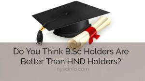 Do you think BSc holders is better than HND holders