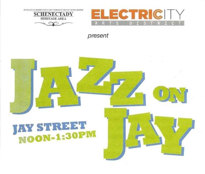 Jazz On Jay Series Underway In The Electric City Utter Buzz