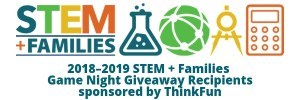 National PTA STEM + Families Game Night Giveaway Recipients, sponsored by ThinkFun