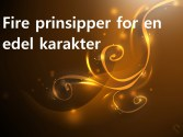 Fire prinsipper for en edel karakter