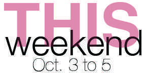 This Weekend: Oct. 3 to 5