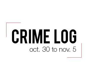 Crime Log: Oct. 30 to Nov. 5