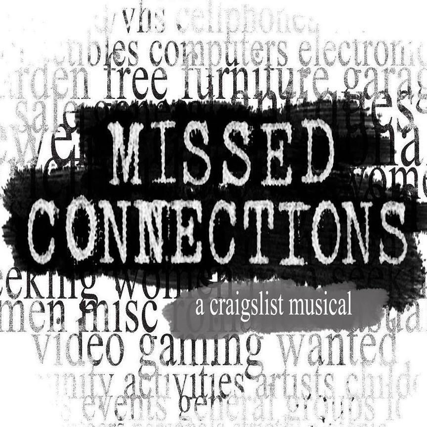 %22Missed+Connections%22+reenacts+the+section+of+Craigslist+in+which+people+try+to+find+others+online+when+they+missed+them+in+real+life.