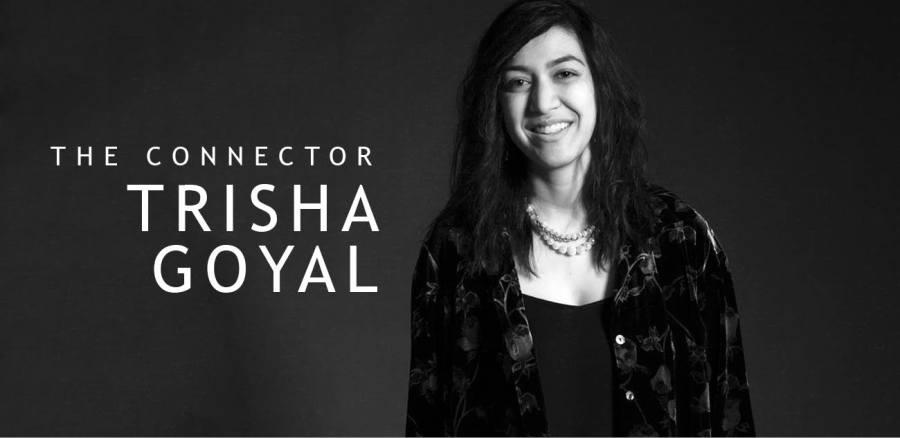 Trisha Goyal   The Connector