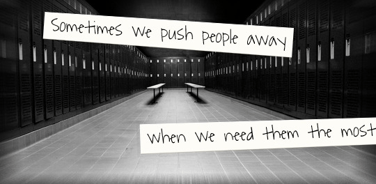 Sometimes we push people away when we need them the most - NZ Muse