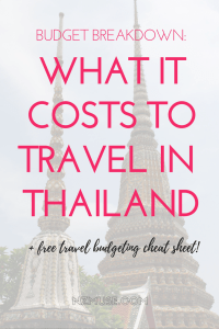 RTW BUDGET BREAKDOWN WHAT IT COSTS TO TRAVEL IN THAILAND