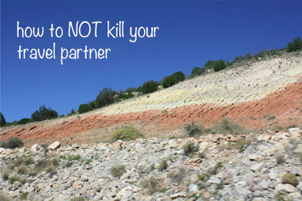 how to not kill your travel partner nzmuse