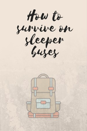 How to survive on sleeper buses