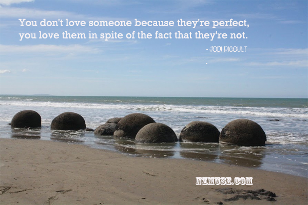 YOU DONT LOVE SOMEONE BECAUSE THEYRE PERFECT