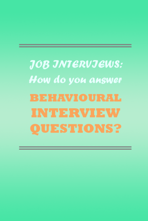 How do you answer behavioural interview questions?