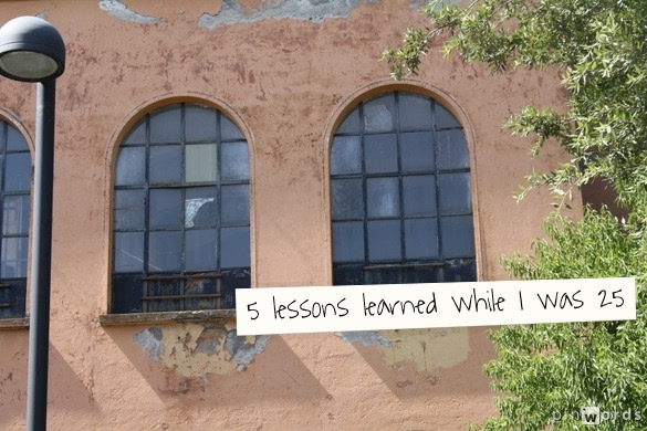 5 lessons learned while I was 25