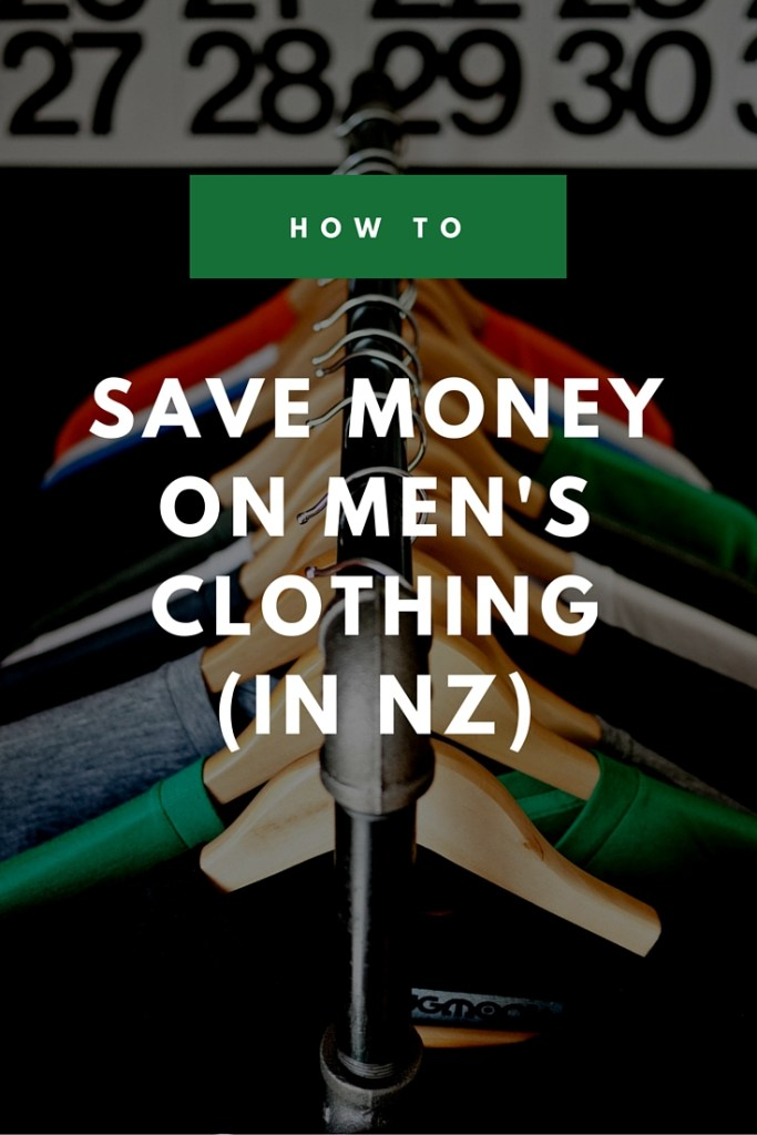 How to save money on men's clothing in NZ