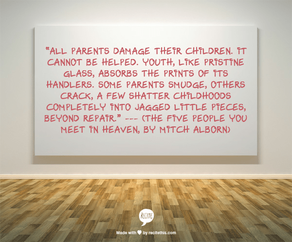 All parents damage their children.