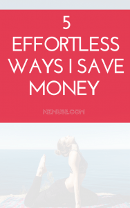 5 effortless ways i save money (2)