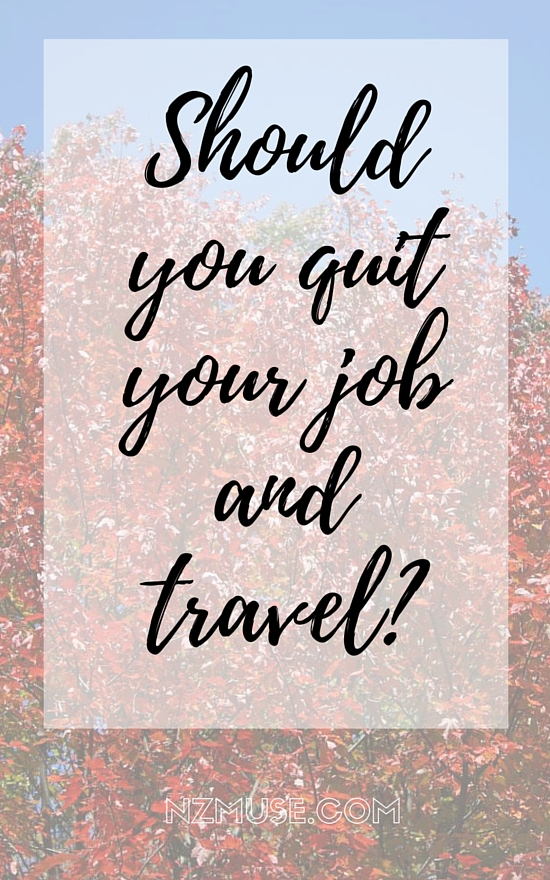 Should you quit your job and travel_