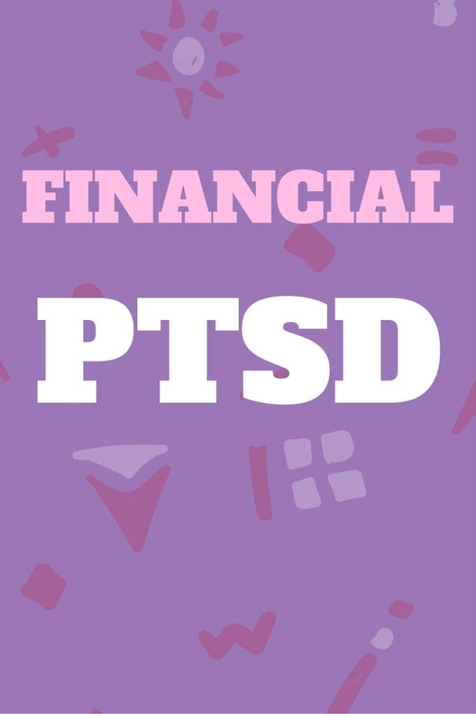 I think I have financial PTSD