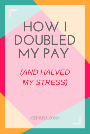 How I doubled my pay and halved my stress