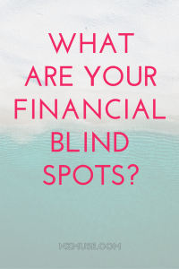 What are your financial blind spots?