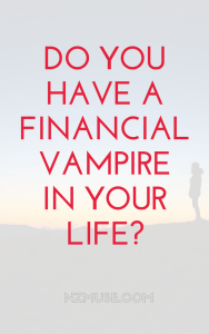 Financial vampires - cut them out of your life