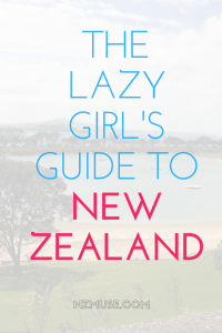 LAZY GIRLS GUIDE TO NZ