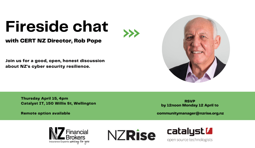 Fireside chat with Rob Pope (CERT NZ) Thursday 15 April