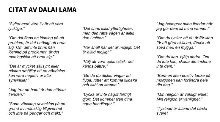 Olika citat av Dalai lama. Det finns som pdf-version längre ner på sidan.