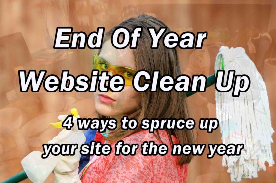 End Of Year Website Clean Up