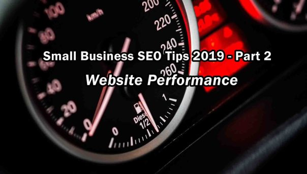 Small Business SEO Tips 2019 - Part 2 - Website Performance