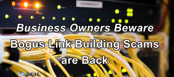 Business Owners Beware - Bogus Link Building is Back